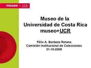 Museo de la Universidad de Costa Rica museoUCR