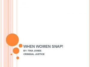 WHEN WOMEN SNAP BY TINA JONES CRIMINAL JUSTICE