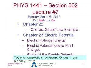 PHYS 1441 Section 002 Lecture 7 Monday Sept