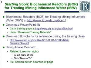 1 Starting Soon Biochemical Reactors BCR for Treating