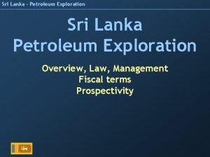 Sri Lanka Petroleum Exploration Sri Lanka Petroleum Exploration