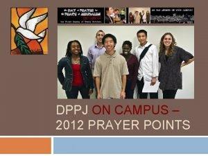 DPPJ ON CAMPUS 2012 PRAYER POINTS Prayer Topics
