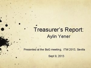 Treasurers Report Aylin Yener Presented at the Bo