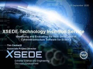 25 September 2020 XSEDE Technology Insertion Service Identifying