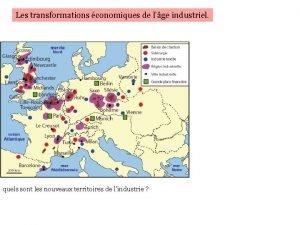 Les transformations conomiques de lge industriel quels sont