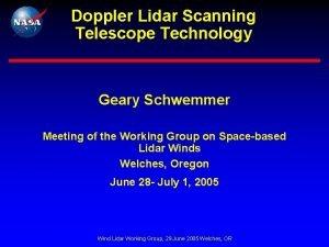 Doppler Lidar Scanning Telescope Technology Geary Schwemmer Meeting