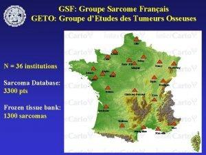 GSF Groupe Sarcome Franais GETO Groupe dEtudes Tumeurs
