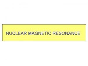 NUCLEAR MAGNETIC RESONANCE NUCLEAR SPIN STATES HYDROGEN NUCLEUS