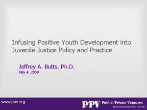 Infusing Positive Youth Development into Juvenile Justice Policy