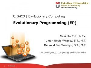 CIG 4 C 3 Evolutionary Computing Evolutionary Programming