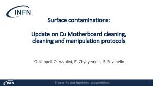 Surface contaminations Update on Cu Motherboard cleaning cleaning