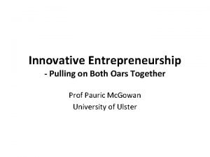 Innovative Entrepreneurship Pulling on Both Oars Together Prof