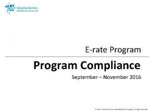 Erate Program Compliance September November 2016 2016 Universal