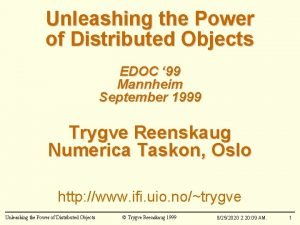 Unleashing the Power of Distributed Objects EDOC 99