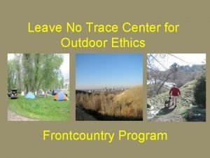 Leave No Trace Center for Outdoor Ethics Frontcountry