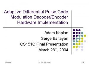 Adaptive Differential Pulse Code Modulation DecoderEncoder Hardware Implementation