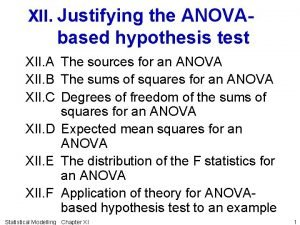 XII Justifying the ANOVA based hypothesis test XII
