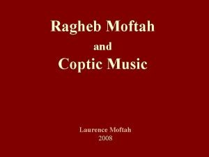 Ragheb Moftah and Coptic Music Laurence Moftah 2008