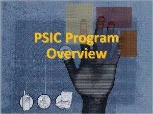 PSIC Program Overview 1 PSIC Background The Deficit
