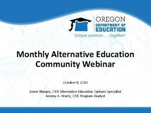 Monthly Alternative Education Community Webinar October 8 2019