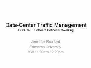 DataCenter Traffic Management COS 597 E Software Defined