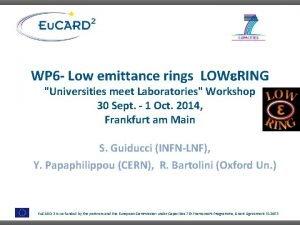 WP 6 Low emittance rings LOWe RING Universities