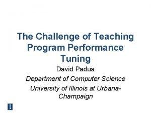 The Challenge of Teaching Program Performance Tuning David