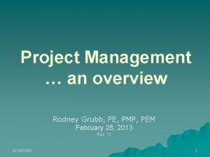 Project Management an overview Rodney Grubb PE PMP