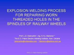 EXPLOSION WELDING PROCESS FOR REPAIRING WORN THREADED HOLES