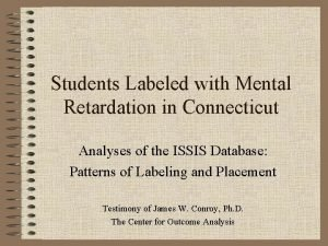 Students Labeled with Mental Retardation in Connecticut Analyses