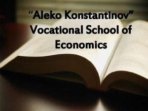 Aleko Konstantinov Vocational School of Economics Beginning Beginning