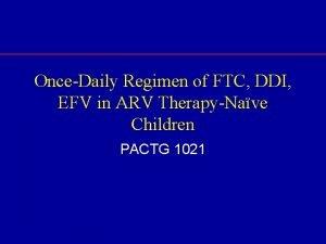 OnceDaily Regimen of FTC DDI EFV in ARV