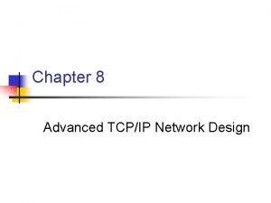 Chapter 8 Advanced TCPIP Network Design Classful IP