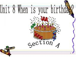 1 Structures When is your birthday Vera My