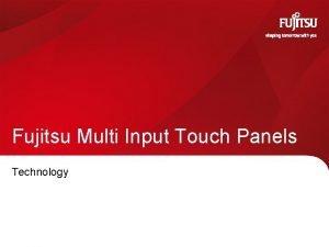 Fujitsu Multi Input Touch Panels Technology Fujitsu Multi