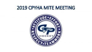 2019 CPYHA MITE MEETING 2019 2020 Mite Committee