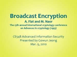 Broadcast Encryption A Fiat and M Naor The