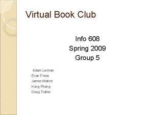 Virtual Book Club Info 608 Spring 2009 Group