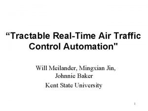 Tractable RealTime Air Traffic Control Automation Will Meilander