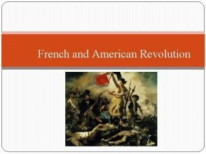French and American Revolution Both the French and