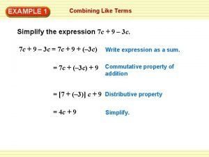 EXAMPLE 1 Combining Like Terms Simplify the expression