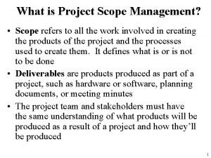 What is Project Scope Management Scope refers to