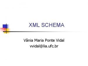 XML SCHEMA Vnia Maria Ponte Vidal vvidallia ufc