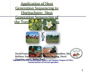 Application of Next Generation Sequencing to Horituclutre Next