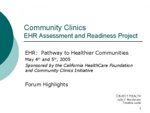 Community Clinics EHR Assessment and Readiness Project EHR