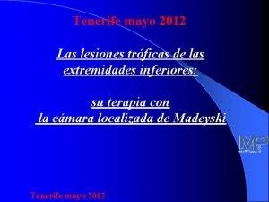 Tenerife mayo 2012 Las lesiones trficas de las