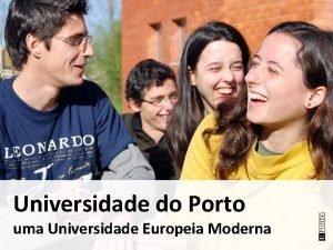 Universidade do Porto uma Universidade Europeia Moderna Com