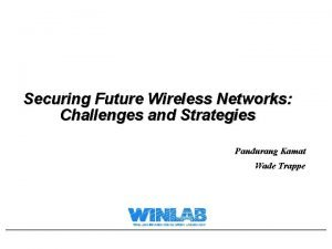 Securing Future Wireless Networks Challenges and Strategies Pandurang