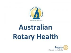 Australian Rotary Health Structure of Australian Rotary Health
