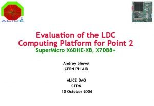 Evaluation of the LDC Computing Platform for Point